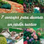 Como decorar un jardín rústico